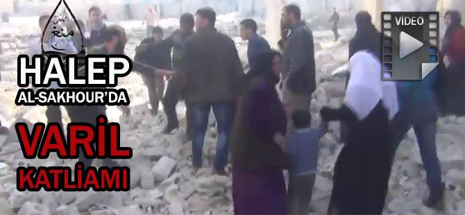 Halep Al-Sakhour'da Varil Katliamı (VİDEO)
