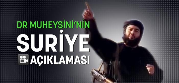 Dr Muheysini'nin Suriye açıklaması