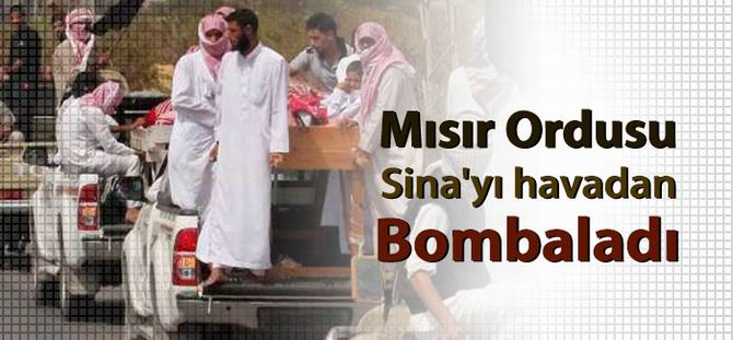 Mısır Ordusu Sina'yı Havadan Bombaladı