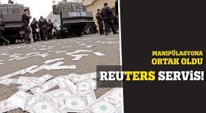 Reuters Servis! Manipülasyona Ortak Oldu