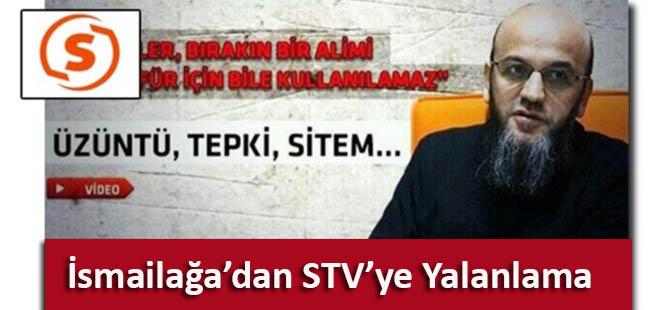 İsmailağa'dan STV'ye Yalanlama