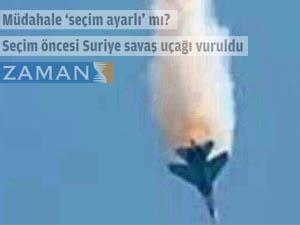 Suriye Uçağının Düşürülmesi Zaman'ı da Germiş!
