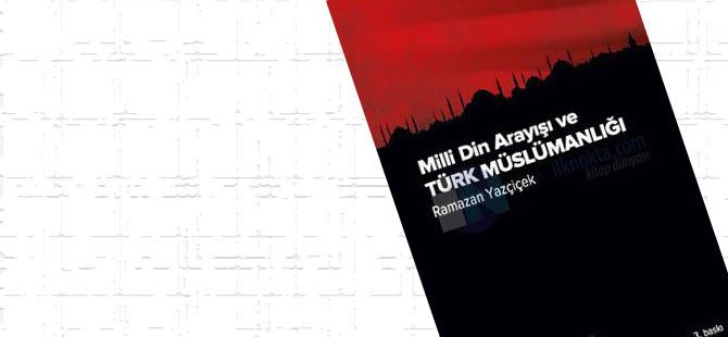 """""""Milli Din Arayışı ve Türk Müslümanlığı"""""""