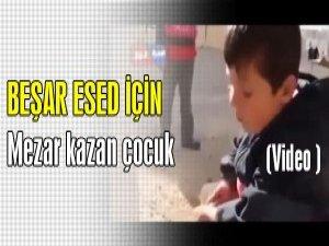 Beşar Esed İçin Mezar Kazan Çocuk