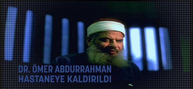 Dr. Ömer Abdurrahman Hastaneye Kaldırıldı