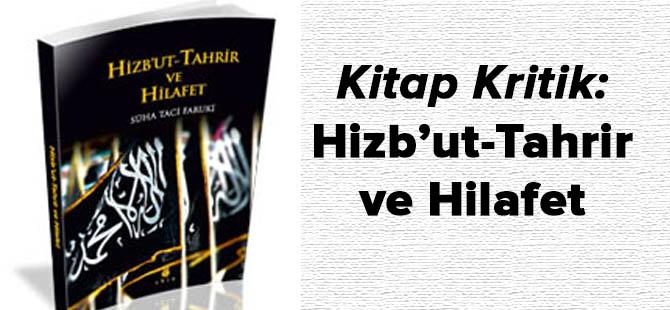 Kitap Değerlendirmesi: Hizb'ut-Tahrir ve Hilafet