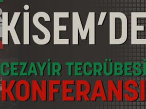 KİSEM'de 'Cezayir Tecrübesi' Konferansı