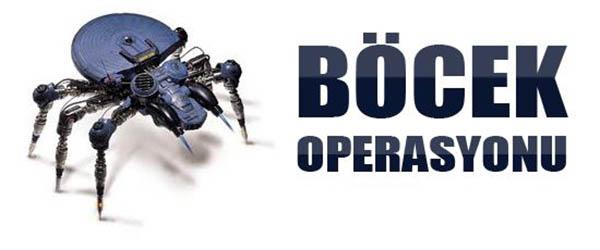Böcek Operasyonunda 11 Gözaltı Var!