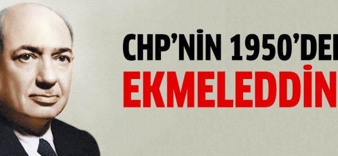 CHP'nin 1950'deki Ekmeleddin'i Şemsettin Günaltay