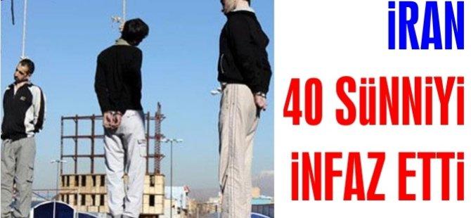 İran 40 Sünniyi İnfaz Etti