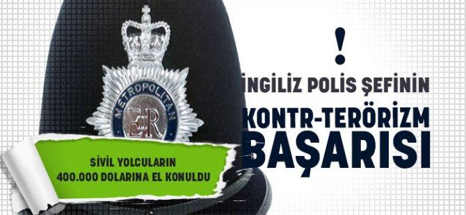İngiliz Polis Şefinin Kontr-Terörizm Başarısı !
