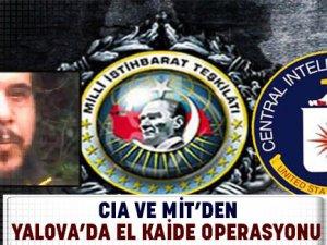 CIA ve MİT'den Yalova'da El Kaide Operasyonu