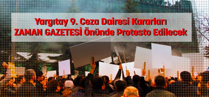 Yargıtay Kararları Zaman Gazetesi Önünde Protesto Edilecek