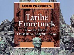 Kemalizmin Kökenleri -Tarihe Emretmek-