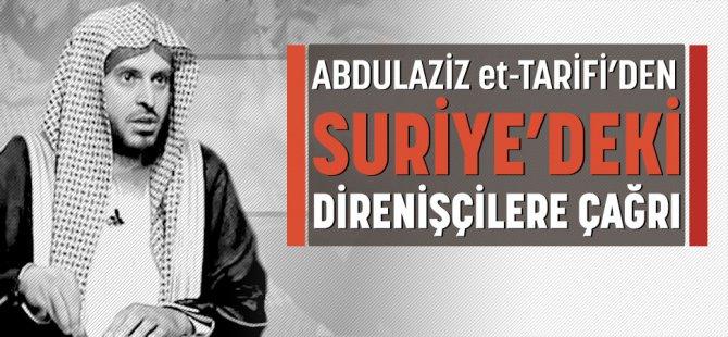 Abdülaziz et-Tarifi'den Suriye'deki Direnişçilere Çağrı