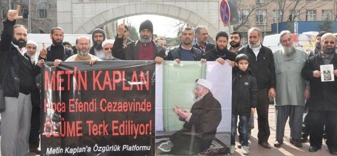 'Metin Kaplan Ölüme Terk Ediliyor!'