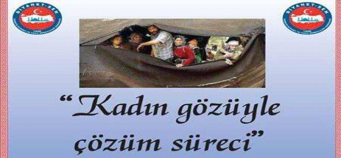 """Diyarbakır'da """"Kadın Gözüyle Çözüm Süreci"""" Paneli Yapılacak"""