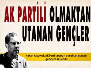 """""""AK Partili Olmaktan Utanan Gençlere!"""""""