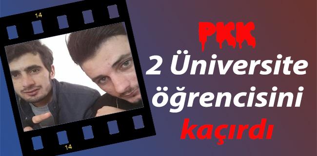 PKK 2 Üniversite Öğrencisini Kaçırdı