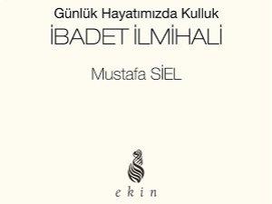 """Ekin Yayınlarından Yeni Kitap: """"İbadet İlmihali"""""""
