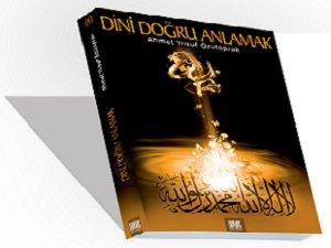 Dini Doğru Anlamak' Kitabının Yeni Baskısı Çıktı