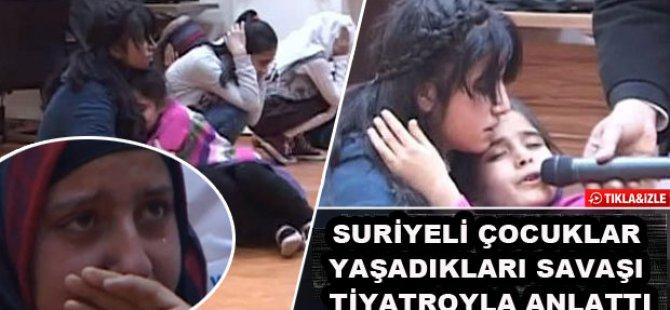 Suriyeli Çocuklar Yaşadıkları Savaşı Tiyatroyla Anlattı