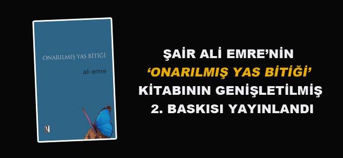 Şair Ali Emre'nin 'Onarılmış Yas Bitiği' Kitabının Genişletilmiş  2. Baskısı Yayınlandı