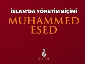 """Muhammed Esed'in """"İslam'da Yönetim Biçimi"""" Eseri Çıktı!"""