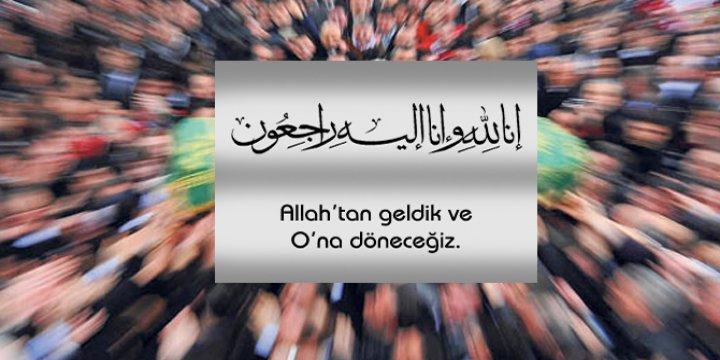 Mehmet Ali Aslan Kardeşimizin Annesi Vefat Etti