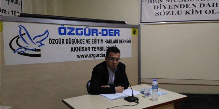 """Akhisar Özgür-Der'de """"İslamcılık, Gelenek ve Geleneksel Cemaatler"""" Konuşuldu"""