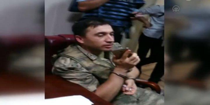 Gözaltına Alınan Darbeci Komutandan İlginç Diyaloglar
