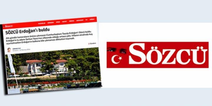 """""""Sözcü Erdoğan'ı Buldu"""" Haberine Soruşturma"""