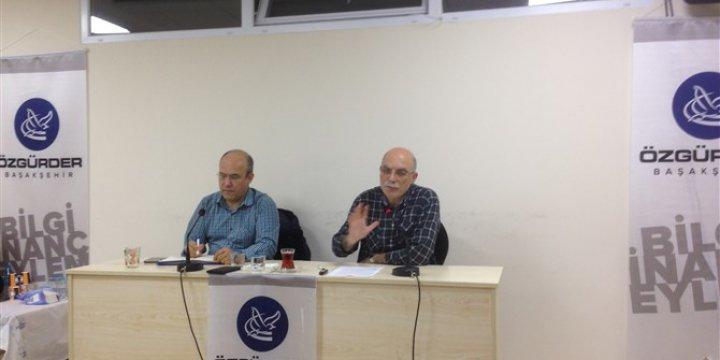 """Başakşehir Özgür-Der'de """"Siyaset, İktidar ve Müslümanlar"""" Konuşuldu"""