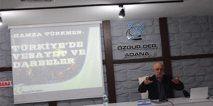 """Adana'da """"Türkiye'de Vesayet ve Darbeler"""" Konuşuldu"""