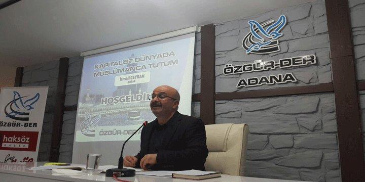 """Adana Özgür-Der'de """"Kapitalist Dünyada Müslümanca Tutum"""" Konuşuldu"""