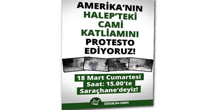 Özgür-Der'den Halep'te Cami Bombalayan ABD'yi Protestoya Davet!