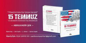 """""""Türkiye'nin En Uzun Gecesi: 15 Temmuz"""" Kitabı Yayınlandı"""