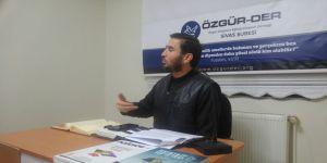 """Sivas Özgür-Der'de """"Kur'an Okumadaki Zaaflarımız"""" Konuşuldu"""