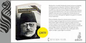 """Ekin Yayınları Mevlana Ebu'l Kelam Azad'ın """"Ölümsüz Müdafaa""""sını Yayınladı"""