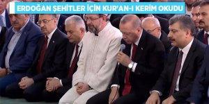 Cumhurbaşkanı Erdoğan, 15 Temmuz Şehitleri İçin Kur'an-ı Kerim Okudu