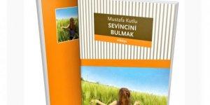 """Mustafa Kutlu'nun """"Sevincini Bulmak"""" Romanı Üzerine"""