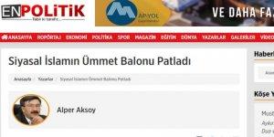 Selçuk Özdağ ile İrtibatlı Haber Sitesinde İslamcılığı Hedef Alan Yazı!