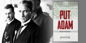 'Put Adam' Kitabının Yayıncısına 'Atatürk'e Hakaret'ten Hapis İstemi