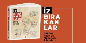 Ekin Yayınları'ndan Yeni Bir Eser: İz Bırakanlar (Çağdaş Fikir ve Mücadele Adamları)