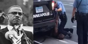 George Floyd Cinayeti ve Malcolm X Rüzgârı