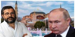 Soner Yalçın: Ayasofya İbadete Açılırsa Rusya Çok Kızar