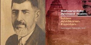 Babanzade Ahmed Naim ve İslam Ahlakının Esasları
