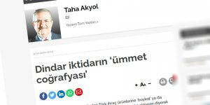 Meğer tüm sorunların kaynağı, hükümetin Arap rejimlerini Türkiye'ye küstüren 'ümmet coğrafyası' politikasıymış!