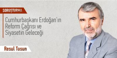 """Resul Tosun: """"Reform çağrısının değil uygulamanın güven tesis edeceği kanaatindeyim"""""""