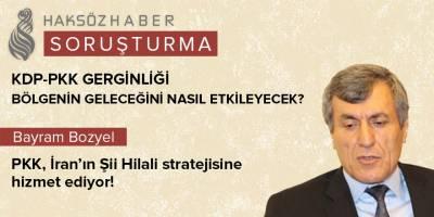 """""""PKK, İran'ın Şii Hilali stratejisine hizmet ediyor!"""""""